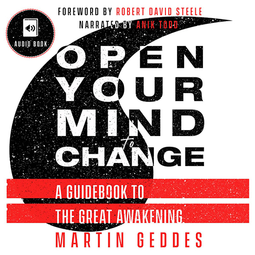 Audiobook Edition: Open Your Mind to Change by Martin Geddes. Narrated by Anik Todd.